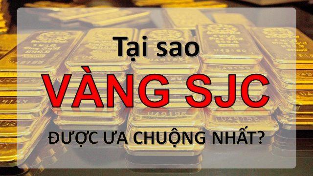 Tại Sao Vàng Miếng SJC Lại Được Ưa Chuộng?