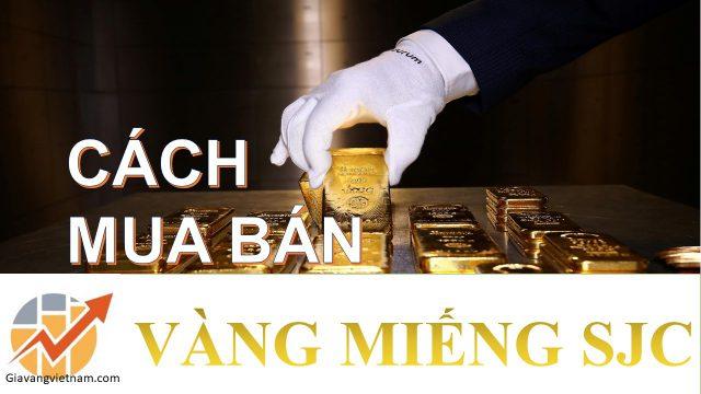 Cách Mua – Bán Vàng Miếng SJC Tại Cửa Hàng SJC